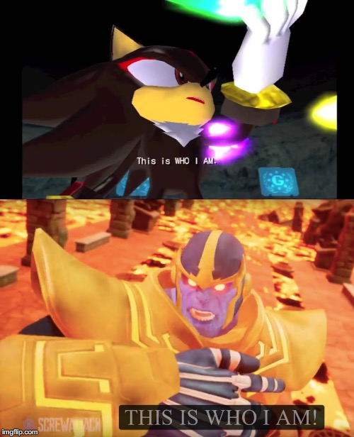 image tagged in shadow the hedgehog,thanos,this is who i am,marvel | made w/ Imgflip meme maker
