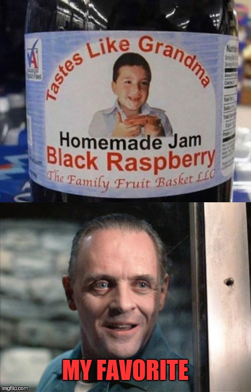 Hannibal's Jam |  MY FAVORITE | image tagged in hannibal lecter,memes,funny,jam,jelly | made w/ Imgflip meme maker