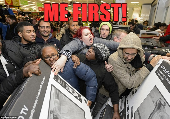 shoving | ME FIRST! | image tagged in shoving | made w/ Imgflip meme maker