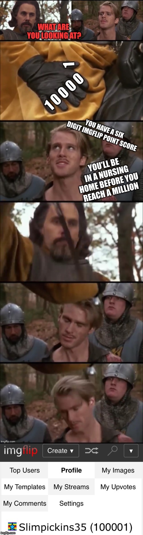 Thank you for wasting your precious time upvoting my stupid memes when you could be wasting your time upvoting someone else's | 1 0 0 0 0 1 | image tagged in 100000,imgflip points,goal,forest,princess bride,westly | made w/ Imgflip meme maker
