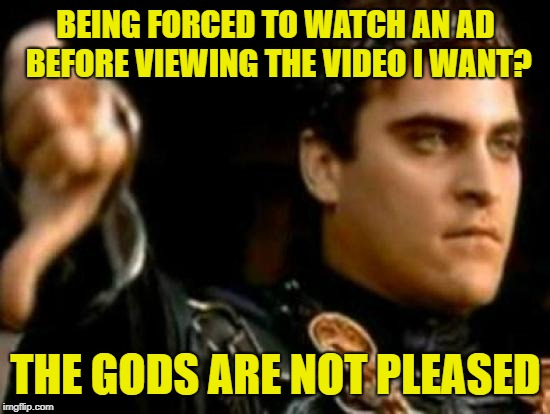 "I can't hit that ""skip ad"" button fast enough 