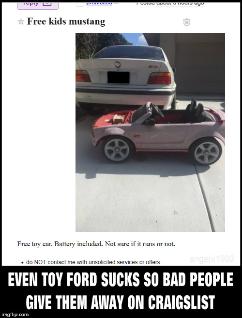 image tagged in ford,cars,toys,craigslist,ford mustang,mustang | made w/ Imgflip meme maker