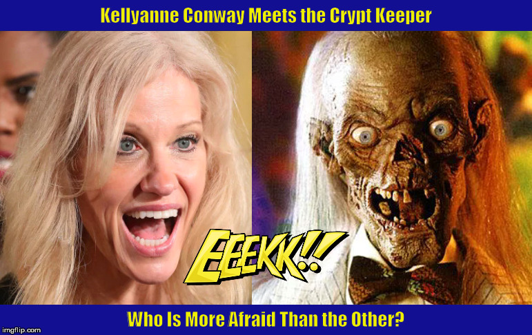 Kellyanne Conway Meets the Crypt Keeper | image tagged in kellyanne conway,alternative facts,crypt keeper,cryptkeeper,funny,memes,PoliticalHumor | made w/ Imgflip meme maker