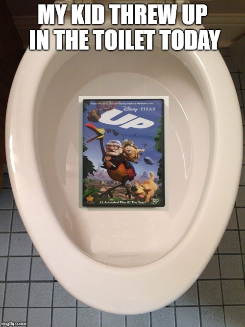 kids will be kids | MY KID THREW UP IN THE TOILET TODAY | image tagged in up,toilet,kid | made w/ Imgflip meme maker