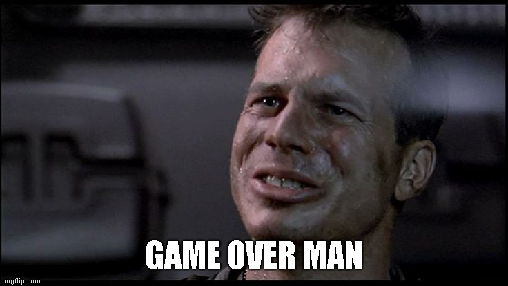 Game Over Man RIP Bill Paxton | GAME OVER MAN | image tagged in game over man rip bill paxton | made w/ Imgflip meme maker