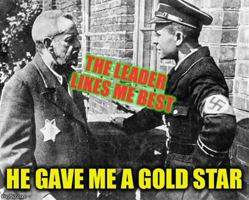 Showered with love. | THE LEADER LIKES ME BEST HE GAVE ME A GOLD STAR | image tagged in nazi speaking to jew,jewish star,gold star award,ww2,holocaust | made w/ Imgflip meme maker