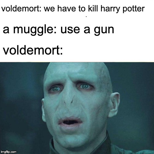 Surprised Voldemort - Imgflip