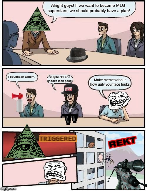 MLG Boardroom Meeting Comment Version | YOU WERE ABLE TO READ THIS?!!! SUCH A CHAMP! | image tagged in mlg,comment,funny,memes,illuminati | made w/ Imgflip meme maker