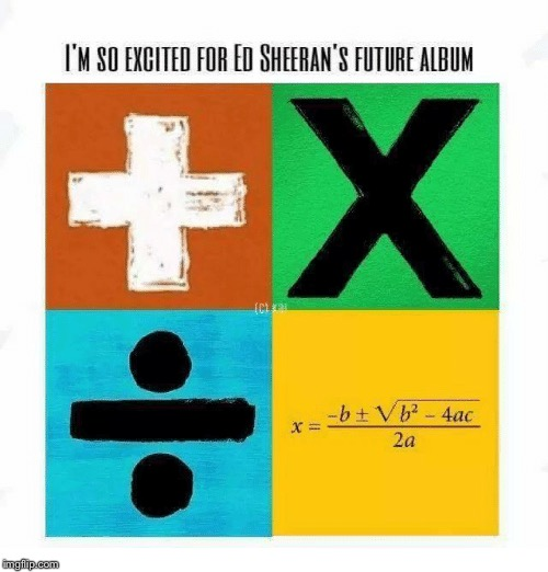 Ed Sheeran | image tagged in ed sheeran,music,math,memes,funny | made w/ Imgflip meme maker