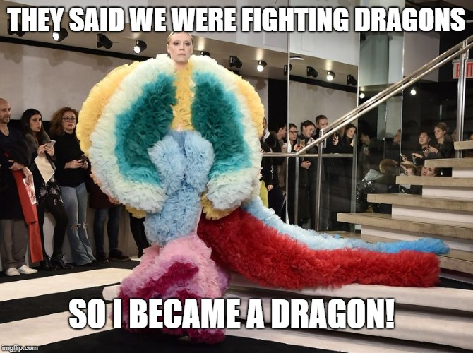 Gwendoline Christie is the Dragon | THEY SAID WE WERE FIGHTING DRAGONS SO I BECAME A DRAGON! | image tagged in gwendolinechristie,dragon,fashion,dress | made w/ Imgflip meme maker