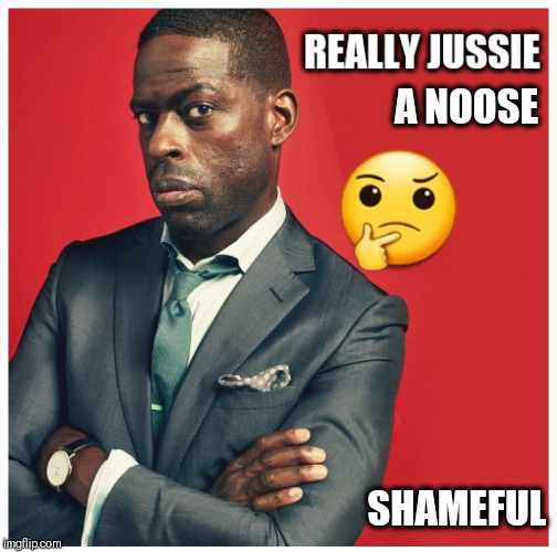 A NOOSE SHAMEFUL | image tagged in jussie smollett,empire,hate crime,scandal | made w/ Imgflip meme maker