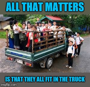 ALL THAT MATTERS IS THAT THEY ALL FIT IN THE TRUCK | made w/ Imgflip meme maker