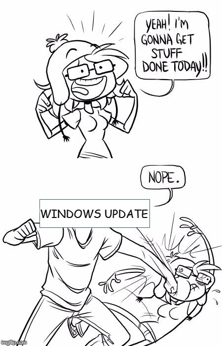This May Take a While... | WINDOWS UPDATE | image tagged in nope blank,windows update,windows 10,windows be like,update | made w/ Imgflip meme maker