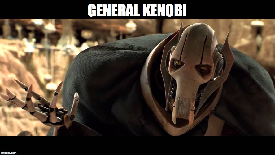 general kenobi | GENERAL KENOBI | image tagged in general kenobi | made w/ Imgflip meme maker