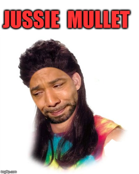 Jussie Mullet  | JUSSIE  MULLET | image tagged in jussie smollett,mullet,bad hair day | made w/ Imgflip meme maker