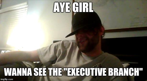 Aye Girl Meme Imgflip