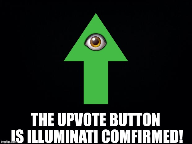 Your whole life is a lie! | image tagged in black background,memes,illuminati confirmed | made w/ Imgflip meme maker