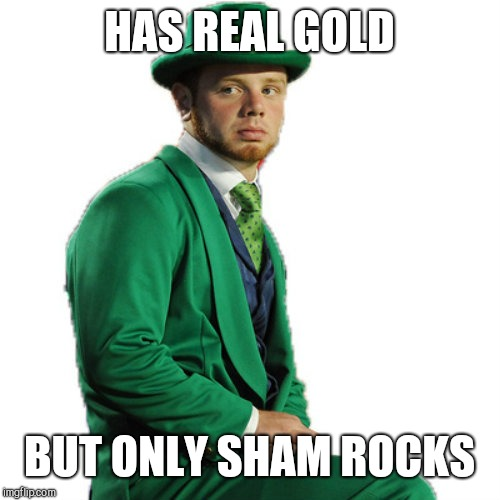 Luckless Leprechaun | HAS REAL GOLD BUT ONLY SHAM ROCKS | image tagged in luckless leprechaun,st patrick's day,humor | made w/ Imgflip meme maker