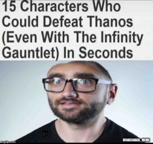 You can't hate vsauce now | UFAKESHAEK_MEME | image tagged in funny,vsauce,spicy memes,thanos,memes,funny memes | made w/ Imgflip meme maker
