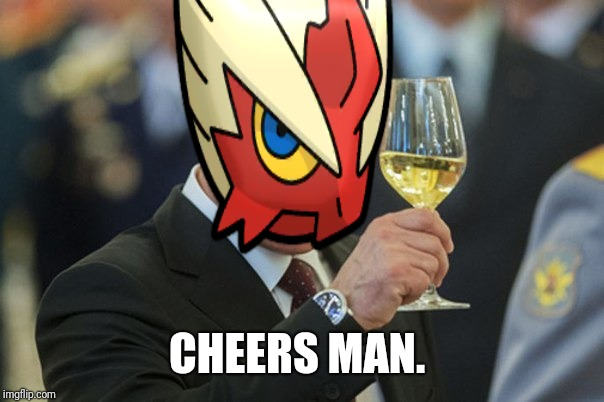CHEERS MAN. | made w/ Imgflip meme maker
