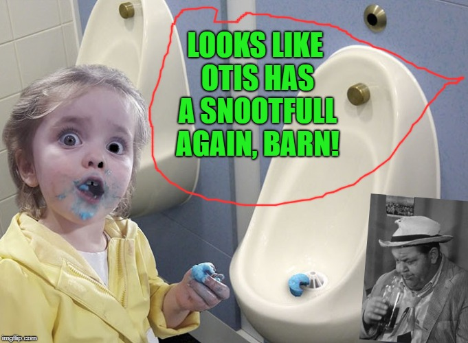 Dept. Barney Fife Without Sheriff Andy Taylor | LOOKS LIKE OTIS HAS A SNOOTFULL AGAIN, BARN! | image tagged in dept barney fife without sheriff andy taylor | made w/ Imgflip meme maker