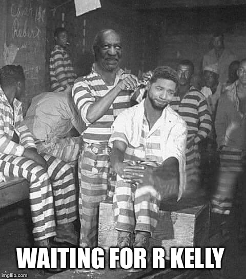 Waiting for R Kelly | WAITING FOR R KELLY | image tagged in bill cosby,jussie smollett,r kelly | made w/ Imgflip meme maker