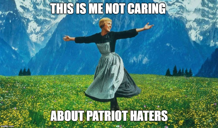 THIS IS ME NOT CARING; ABOUT PATRIOT HATERS | image tagged in this is me not caring about the olympics | made w/ Imgflip meme maker