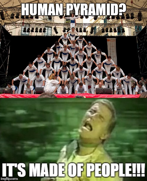 Always read the Nutrition Facts, knowing's half the battle | HUMAN PYRAMID? | image tagged in memes,soylent green,pyramid,flarp | made w/ Imgflip meme maker