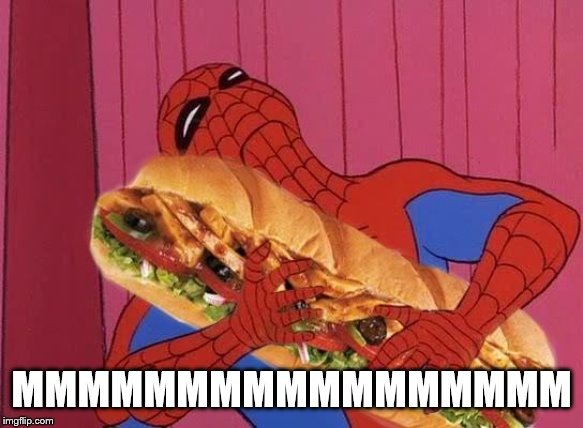 Spiderman sandwich | MMMMMMMMMMMMMMMMM | image tagged in spiderman sandwich | made w/ Imgflip meme maker