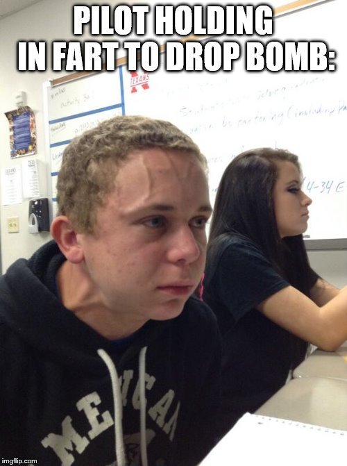 Nervous Kid | PILOT HOLDING IN FART TO DROP BOMB: | image tagged in nervous kid | made w/ Imgflip meme maker