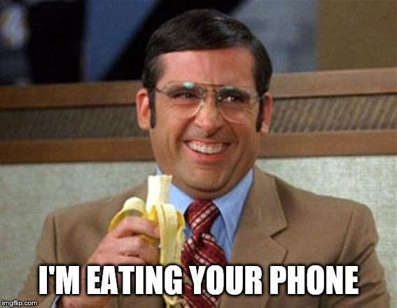 Steve Carell Banana | I'M EATING YOUR PHONE | image tagged in steve carell banana | made w/ Imgflip meme maker