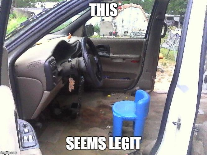 NEW SEAT | THIS | image tagged in seems legit,van | made w/ Imgflip meme maker