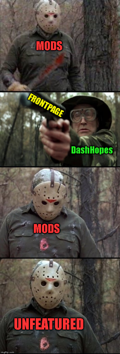 WTF | MODS FRONTPAGE DashHopes MODS UNFEATURED | image tagged in x vs y,dashhopes,imgflip mods | made w/ Imgflip meme maker