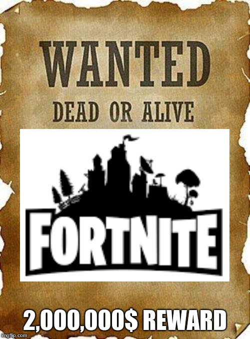2,000,000$ REWARD | image tagged in video games,fortnite | made w/ Imgflip meme maker