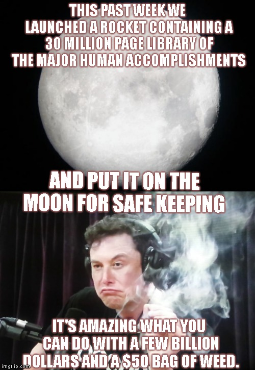 "Gotta hand it to Elon Musk.. he doesn't do things that are ""SMALL""..  