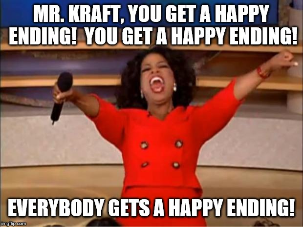 Everyone including Robert Kraft gets a Happy Ending. | MR. KRAFT, YOU GET A HAPPY ENDING!  YOU GET A HAPPY ENDING! EVERYBODY GETS A HAPPY ENDING! | image tagged in memes,oprah you get a,happy ending,new england patriots,prostitution | made w/ Imgflip meme maker