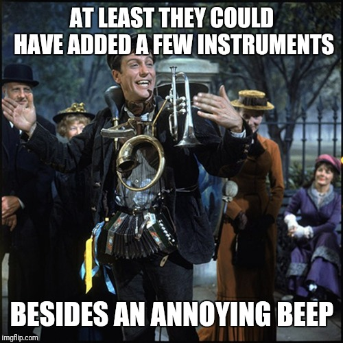 Orchestra man | AT LEAST THEY COULD HAVE ADDED A FEW INSTRUMENTS BESIDES AN ANNOYING BEEP | image tagged in orchestra man | made w/ Imgflip meme maker