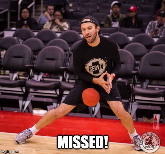 Grab the other ball now | MISSED! | image tagged in dodgeball nut shot | made w/ Imgflip meme maker