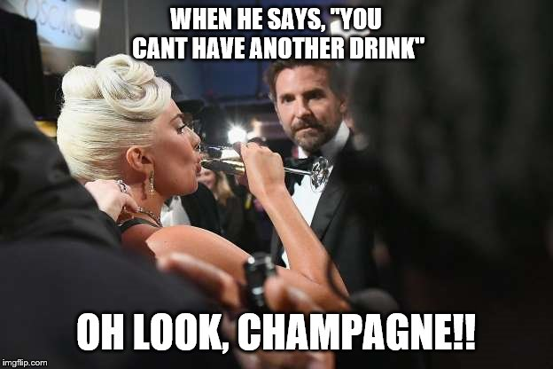"When he says | WHEN HE SAYS, ""YOU CANT HAVE ANOTHER DRINK"" OH LOOK, CHAMPAGNE!! 