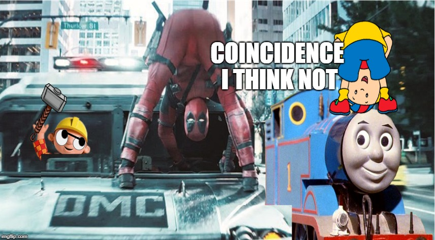Just Cause | COINCIDENCE I THINK NOT | image tagged in caullou memes,caillou,caillou memes,bob the builder,deadpool,deadpool memes | made w/ Imgflip meme maker