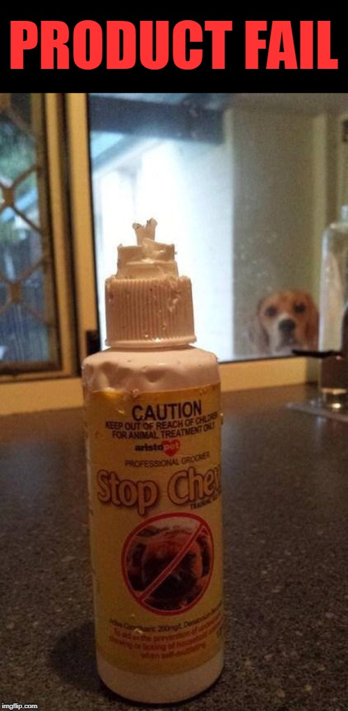 Fail | PRODUCT FAIL | image tagged in dogs,fail,good boy | made w/ Imgflip meme maker