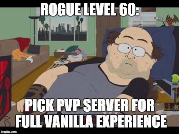 Pick PvP server for the full vanilla experience : classicwow