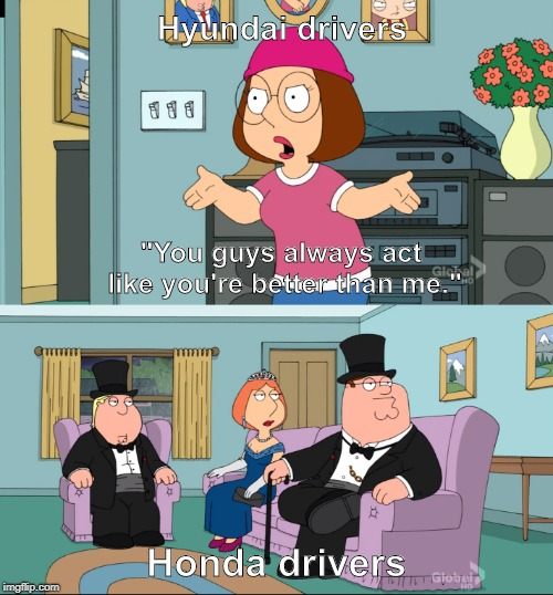 "Meg Family Guy Better than me | ""You guys always act like you're better than me."" Honda drivers Hyundai drivers 