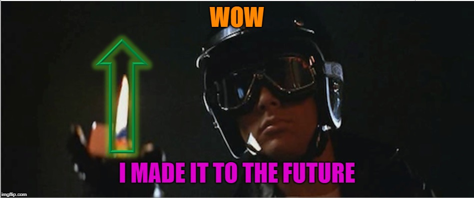 WOW I MADE IT TO THE FUTURE | image tagged in grease2 | made w/ Imgflip meme maker
