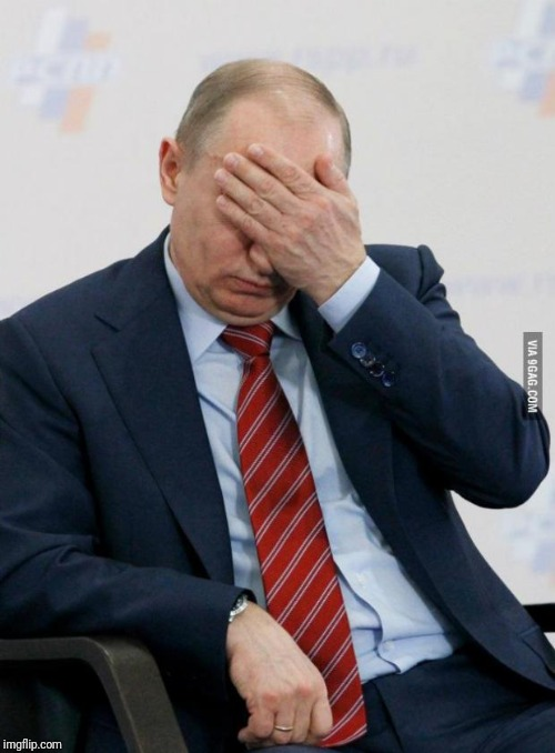 Putin Facepalm | . | image tagged in putin facepalm | made w/ Imgflip meme maker