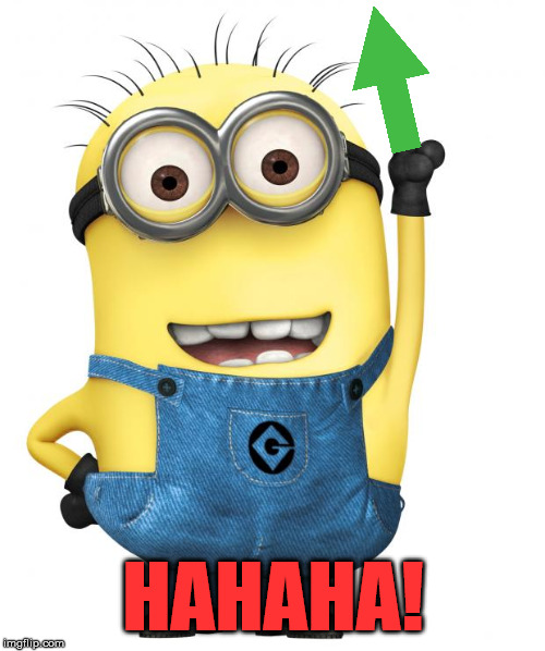 minions | HAHAHA! | image tagged in minions | made w/ Imgflip meme maker