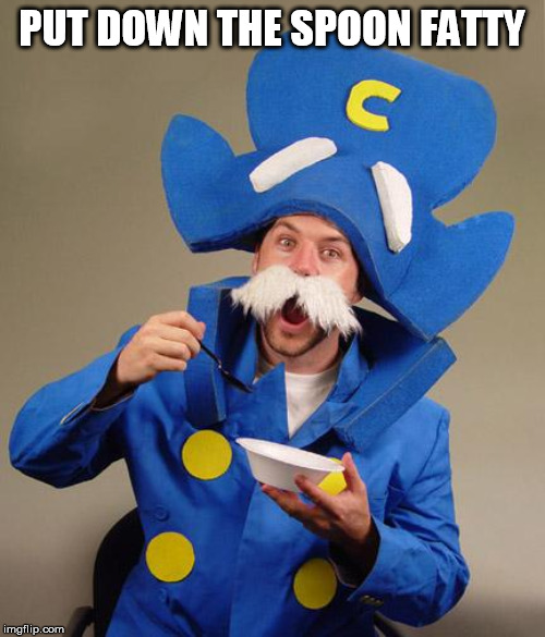 Rude Captain |  PUT DOWN THE SPOON FATTY | image tagged in captain crunch,cereal,costume,mean | made w/ Imgflip meme maker