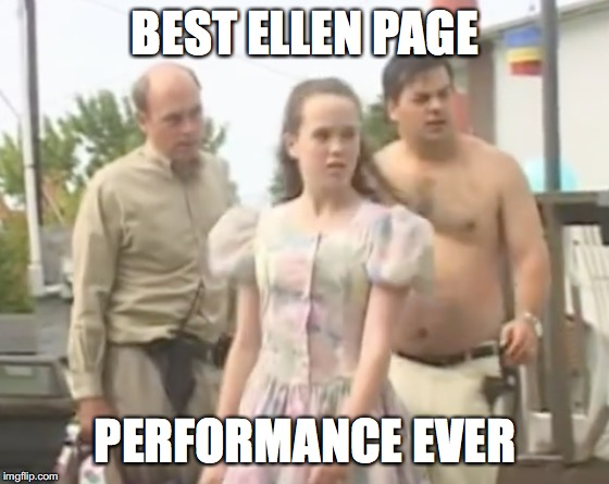 BEST ELLEN PAGE; PERFORMANCE EVER | image tagged in ellen page,trailer park boys | made w/ Imgflip meme maker