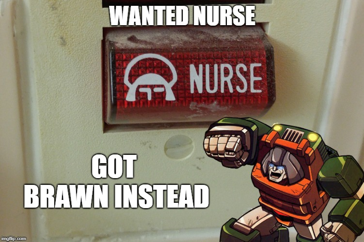 Summon Brawn Button | WANTED NURSE GOT BRAWN INSTEAD | image tagged in transformers g1,transformers,hospital,icon,autobots,button | made w/ Imgflip meme maker