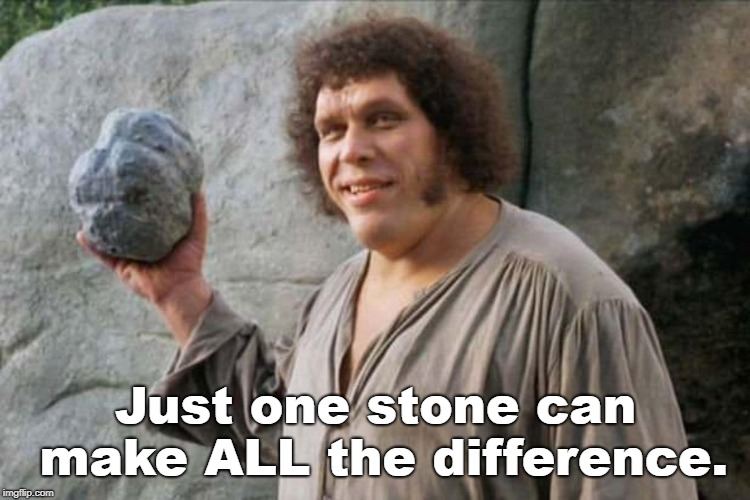 Just one stone can make ALL the difference. | made w/ Imgflip meme maker